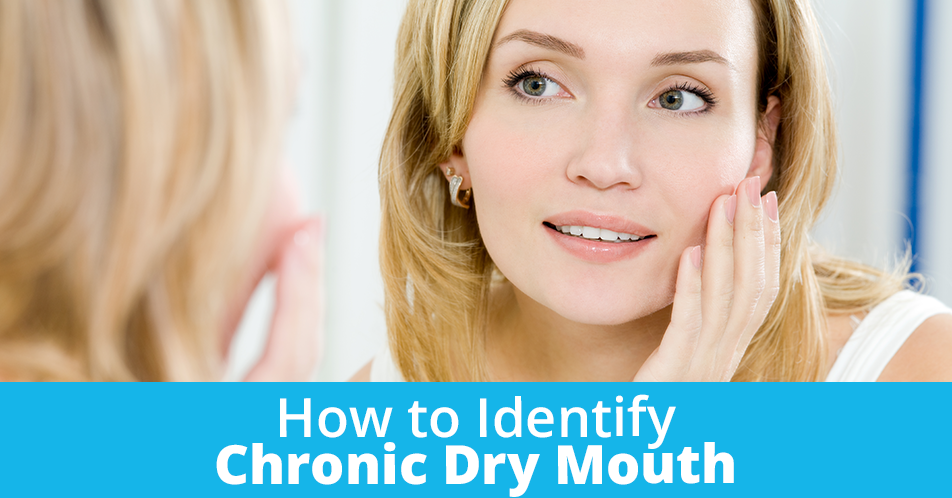 How to Identify Chronic Dry Mouth