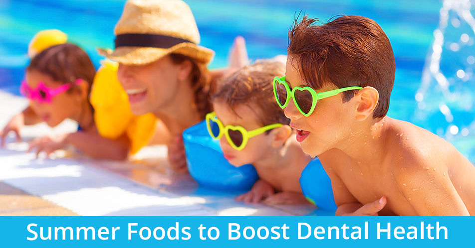 Summer Foods to Boost Dental Health