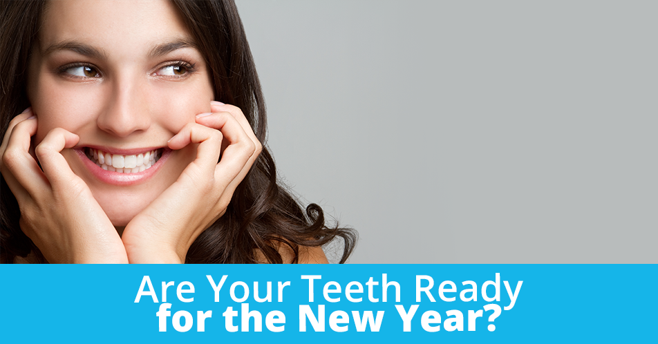 Are Your Teeth Ready for the New Year?