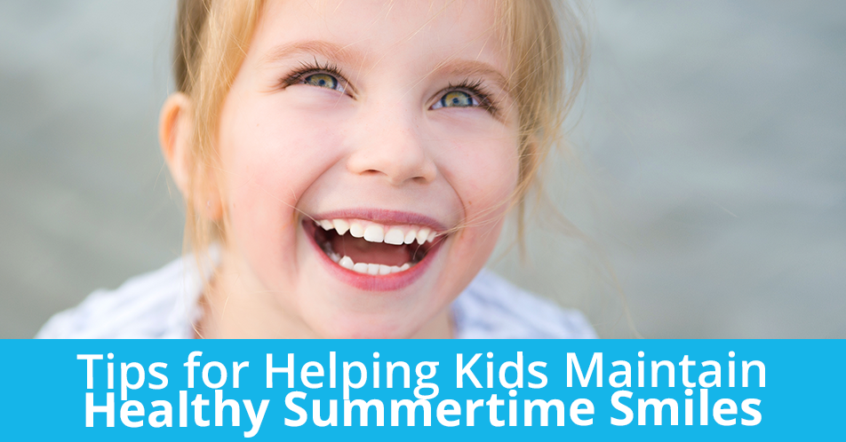 Tips for Helping Kids Maintain Healthy Summertime Smiles